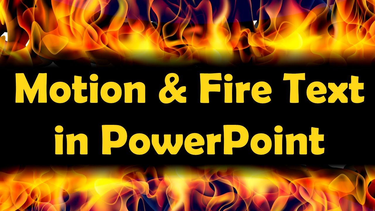 Amazing Motion and Fire Text Effects - Advanced PowerPoint
