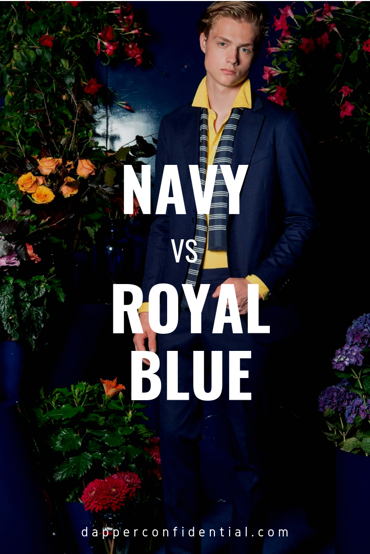 Royal Blue vs Navy Blue: How to Wear Blue | Dapper ...