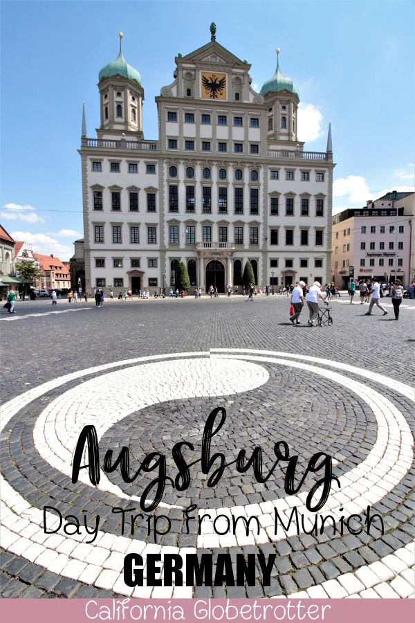 Main Sights to See in Augsburg, Bavaria, Germany | Day Trips from Munich | Best of Bavaria | Cities to Visit in Bavaria | Bavarian Cities | Things to do in Augsburg | Cities to Visit on Germany's Romantic Road | Visit Augsburg | Unique Places to go in Bavaria | #Augsburg #Bavaria #Germany #Europe – California Globetrotter