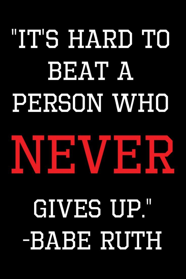 Never Give Up Quotes For Life Motivational Quotes Inspirational Quotes Quotes Quotes Mo Famous Baseball Quotes Winning Quotes Sports Quotes