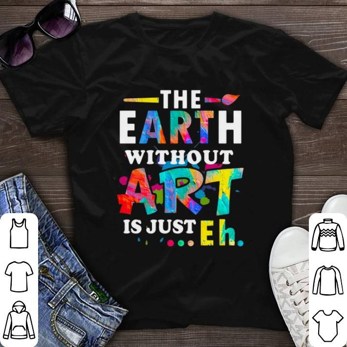 Earth Without Art Is Just Eh Full Color Hoodie