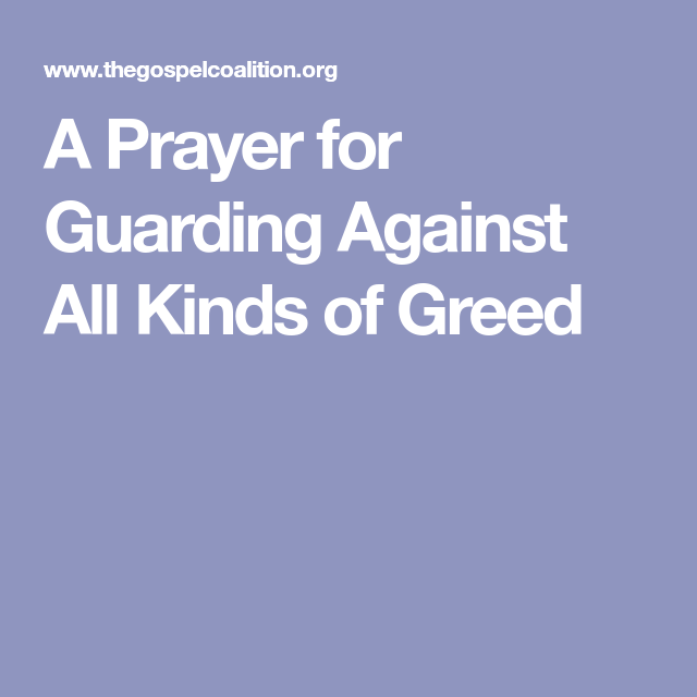 A Prayer for Guarding Against All Kinds of Greed | Adapted