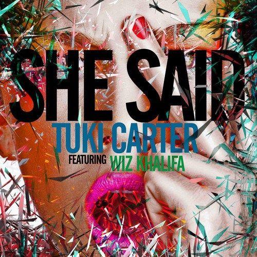 Tuki Carter ft  Wiz Khalifa – She Said (MP3)   Music Downloads