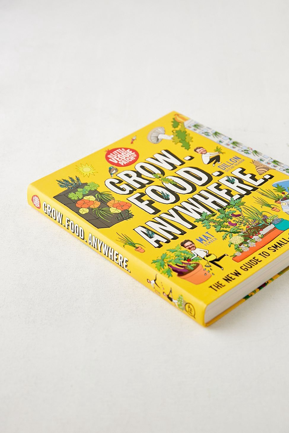 Grow Food Anywhere The New Guide To Small Space Gardening