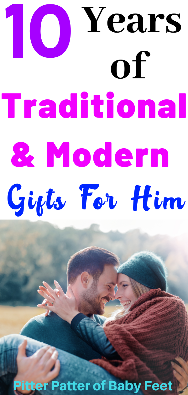 10 Years Of Traditional & Modern Anniversary Gifts For Him
