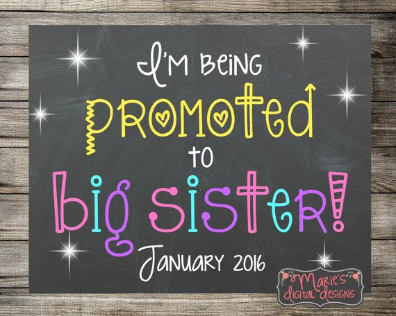 I'm Being Promoted To Big Sister - Printable Pregnancy Announcement / Chalkboard Photo Prop / Digital Download