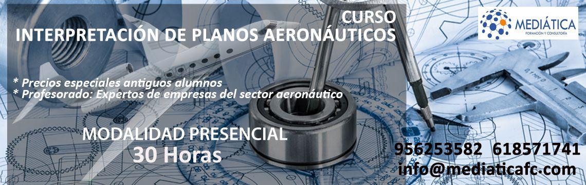Curso de Interpretación de Planos Aeronáuticos. https://mediaticafc.com/formacion-aeronautica/