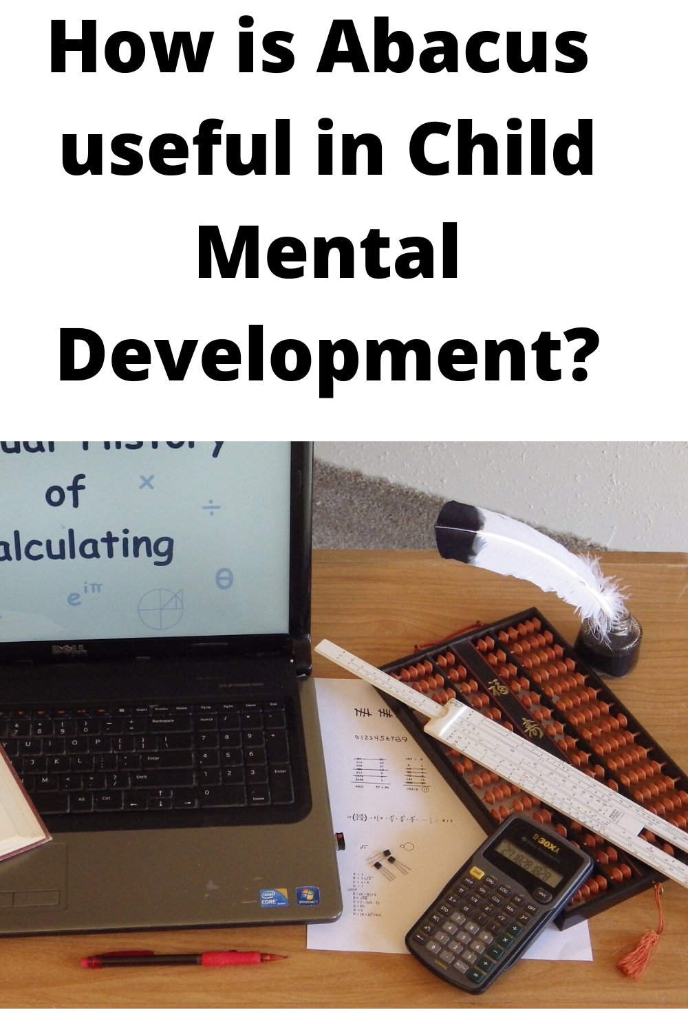 How Is Abacus Useful In Child Mental Development Mental Development Brain Development Parenting Done Right [ 1500 x 1000 Pixel ]