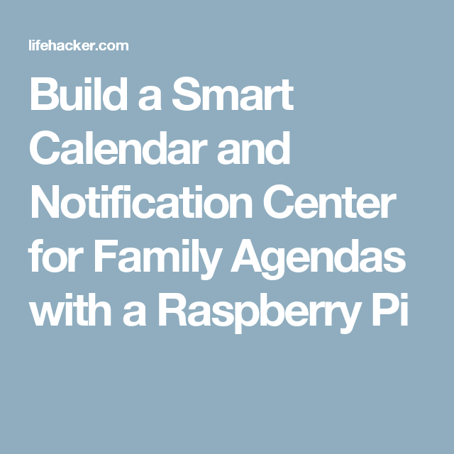 Build A Smart Calendar And Notification Center For Family Agendas
