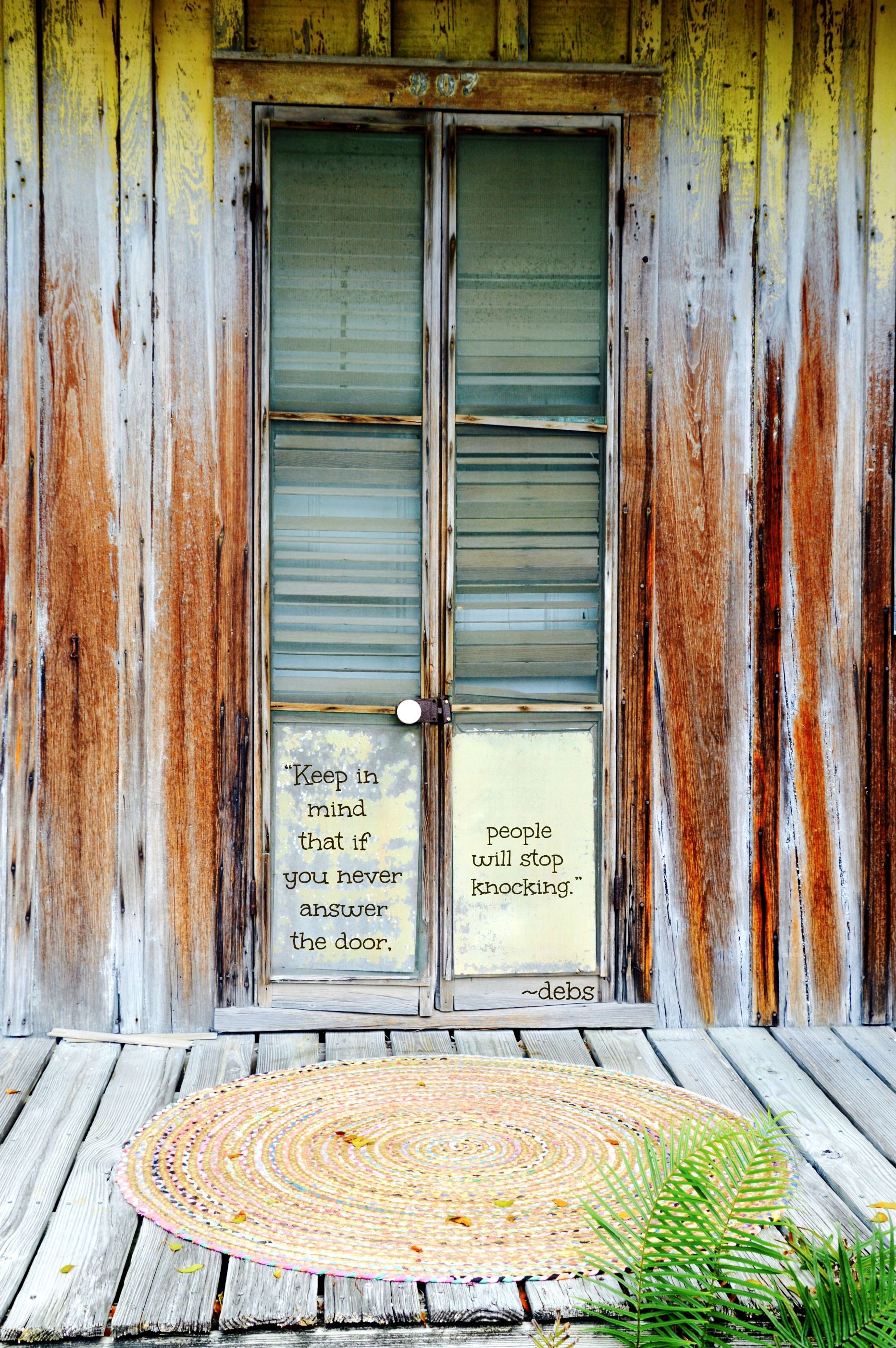 \u201cKeep in mind that if you never answer the door people will stop knocking & Keep in mind that if you never answer the door people will stop ...