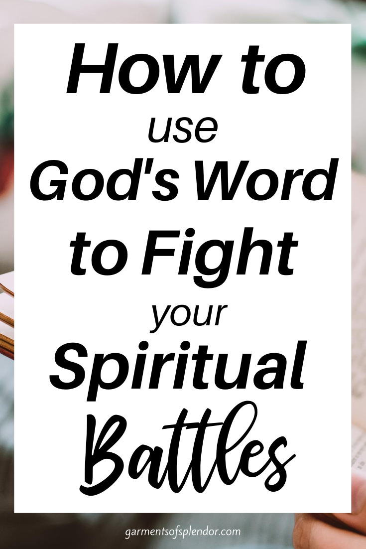 How to Use God's Word to Fight your Battles