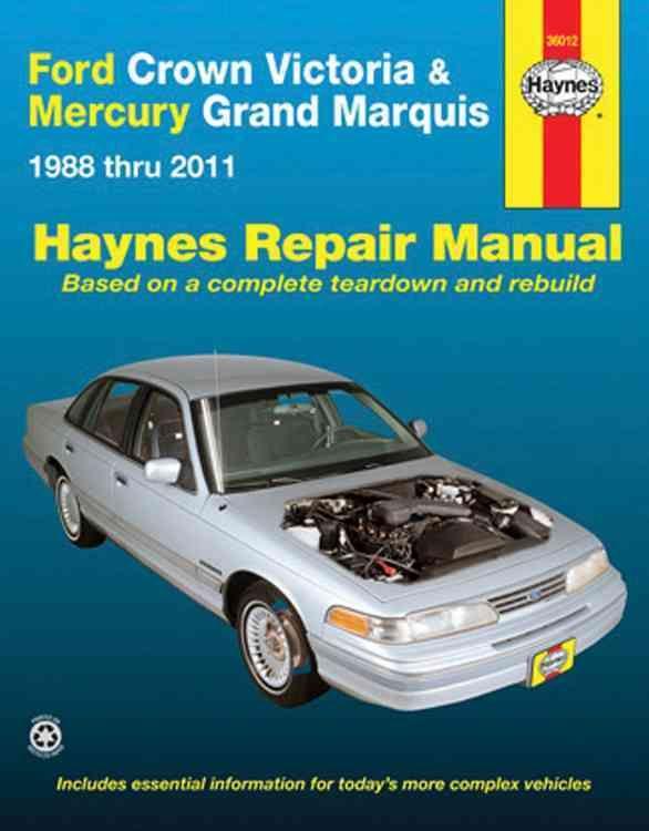 Haynes Ford Crown Victoria & Mercury Grand Marquis 1988 Thru 2011 Automotive Repair Manual