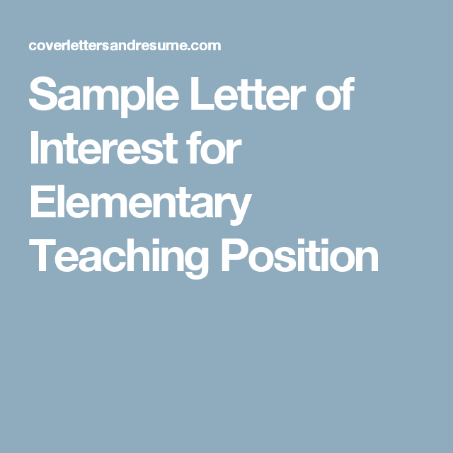 Sample Letter Of Interest For Elementary Teaching Position
