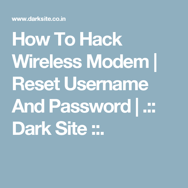 How To Hack Wireless Modem | Reset Username And Password