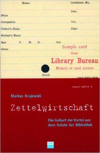 Zettelwirtschaft: Die Geburt der Kartei aus dem Geiste der Bibliothek: Amazon.de: Markus Krajewski: Bücher