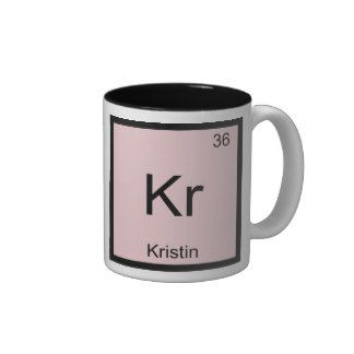 kristin_name_chemistry_element_periodic_table_mug-rd437bf337c064612b381a345c65eadd4_x7j1l_8byvr_324.jpg (324×324)