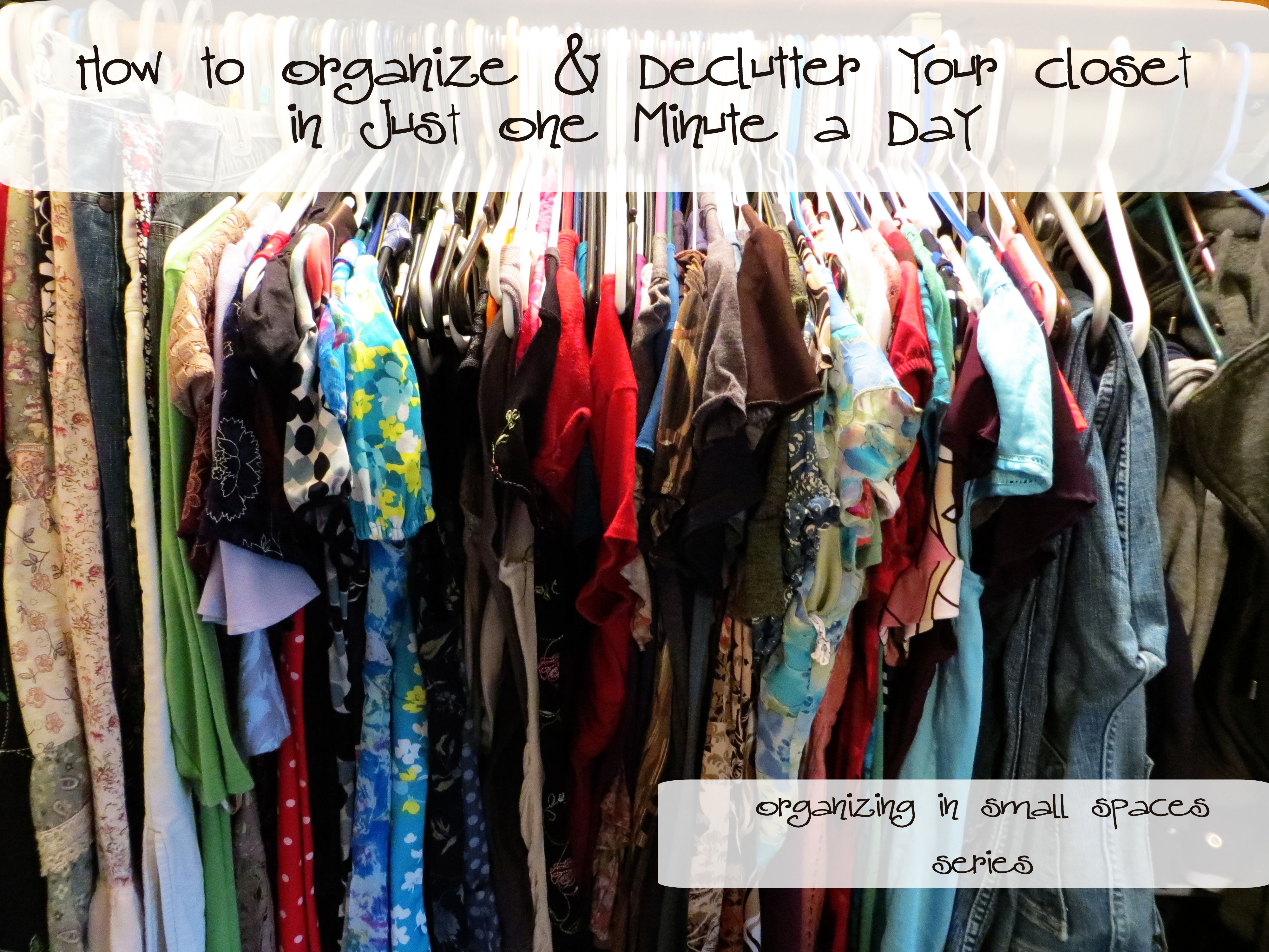 Amazing How To #Organize And De Clutter Your Closet In One Minute A Day