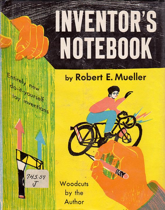 Inventors notebook entirely new do it yourself toy inventions by inventors notebook entirely new do it yourself toy inventions by robert e mueller with woodcut illustrations by the author 1963 solutioingenieria Choice Image