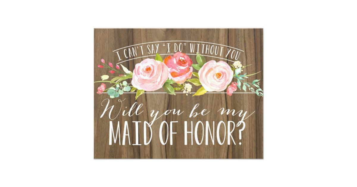 Will You Be My Maid of Honor   Bridesmaid Card Floral Wedding Invitations