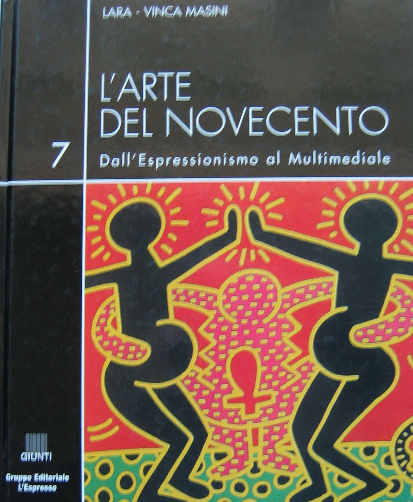 L'arte del Novecento dall'Espresssionismo al Multimediale 2003 testo Lara vinca Masini  gruppo Editoriale l'espresso Giunti