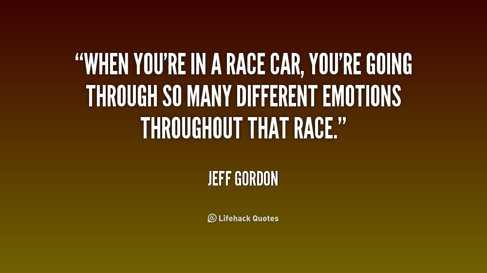 Race Car Quotes Awesome Whenyoureinaracecaryouregoingthroughsomanydifferent . Design Ideas