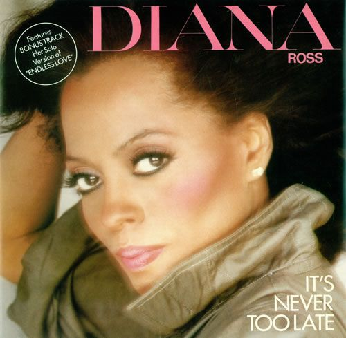 Diana Ross: It's Never Too Late (single) 1981