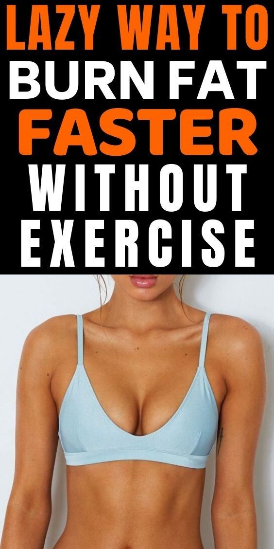 Lazy way to burb fat faster without exercise!!