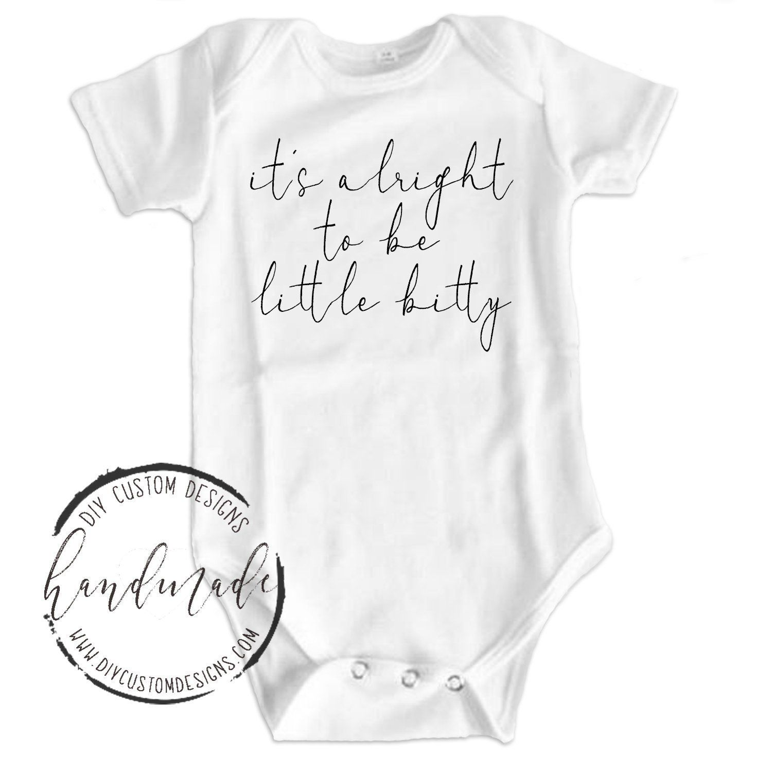 It S Alright To Be Little Bitty Baby Girl Onesie Alan Jackson