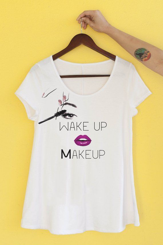 472d236087ef2 Wake Up Makeup Shirt - Women's Graphic Tee - Mascara Lipstick Shirt ...