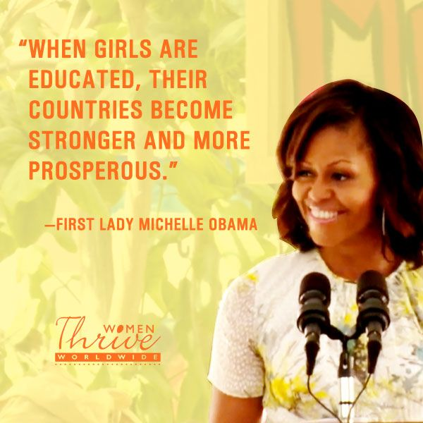 """When girls are educated, their countries stronger"