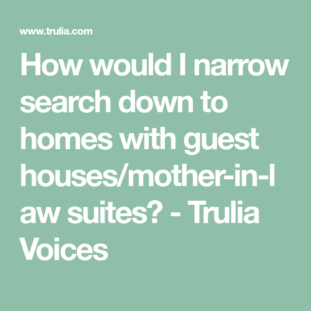 Trulia Real Estate Listings Homes For Sale Housing Data: How Would I Narrow Search Down To Homes With Guest Houses