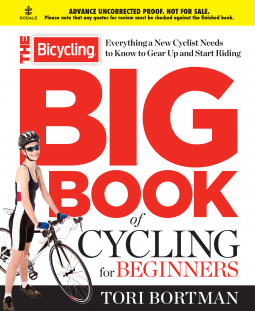 The Bicycling Big Book Of Cycling For Beginners Tori Bortman