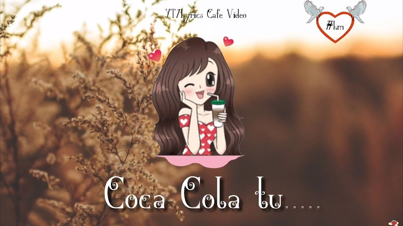 Coca Cola Tu Tony kakkar whatsapp status | Lyrics video | Romantic ...