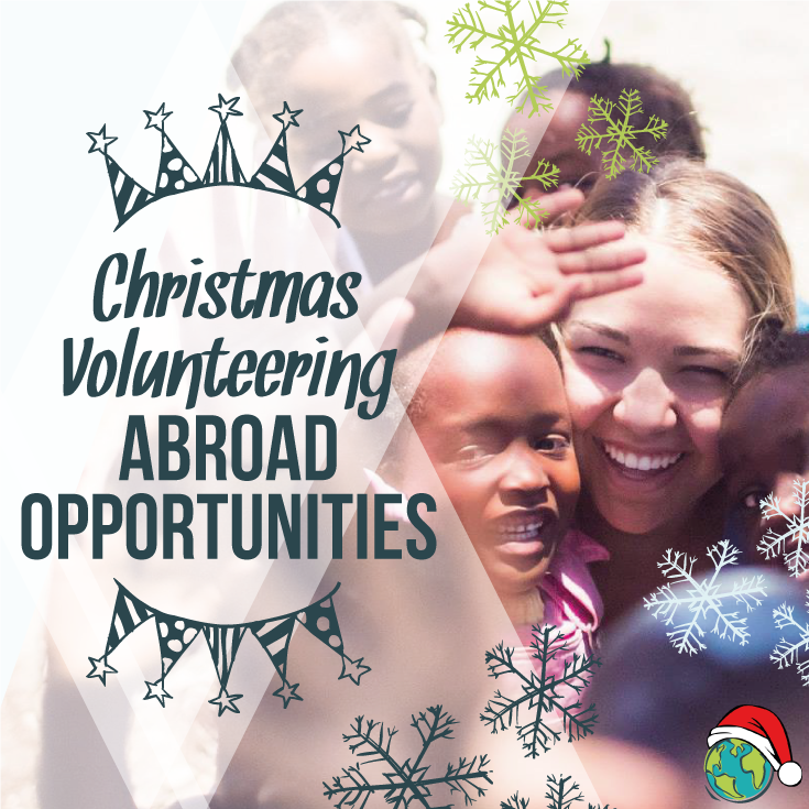 Best Christmas Volunteering Opportunities Abroad In 2020 Volunteer Abroad Volunteer Opportunities Abroad Christmas Travel