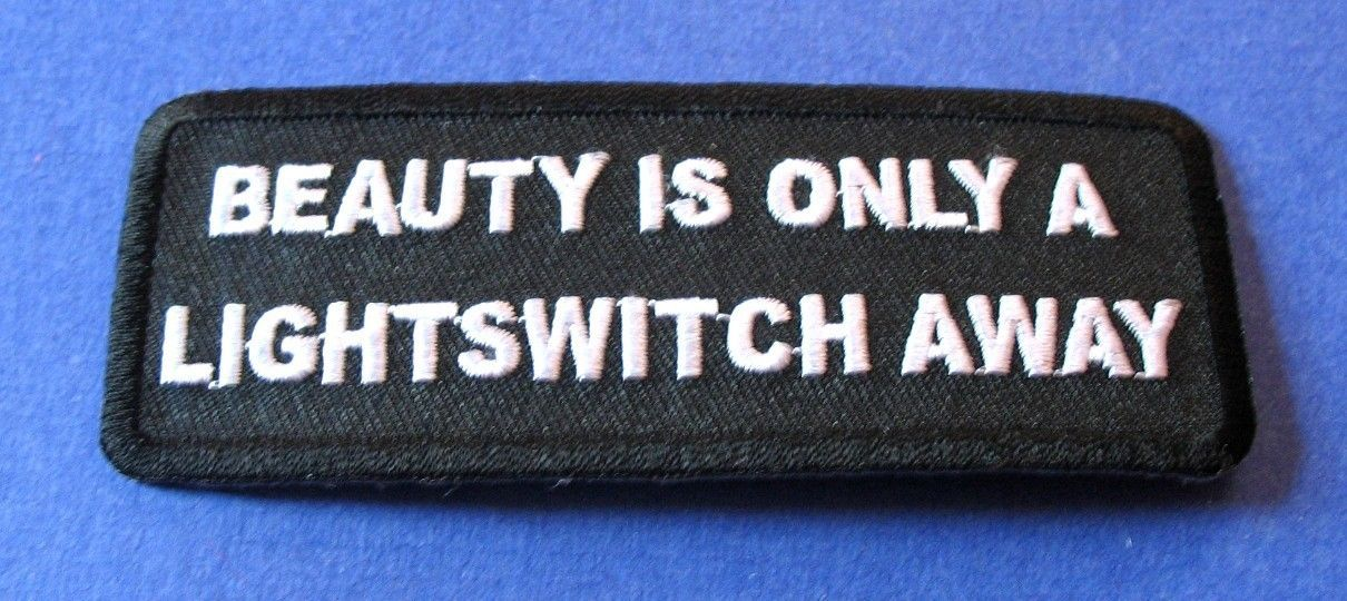 BEAUTY IS ONLY A LIGHT SWITCH AWAY FUNNY BIKER IRON ON PATCH