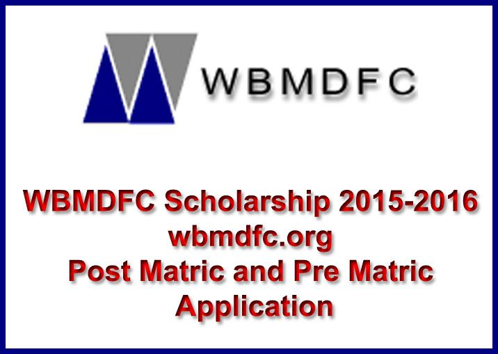 Wbmdfc Scholarship 2015 2016 Wbmdfc Org Post Matric And Pre Matric Application Scholarships Post Application
