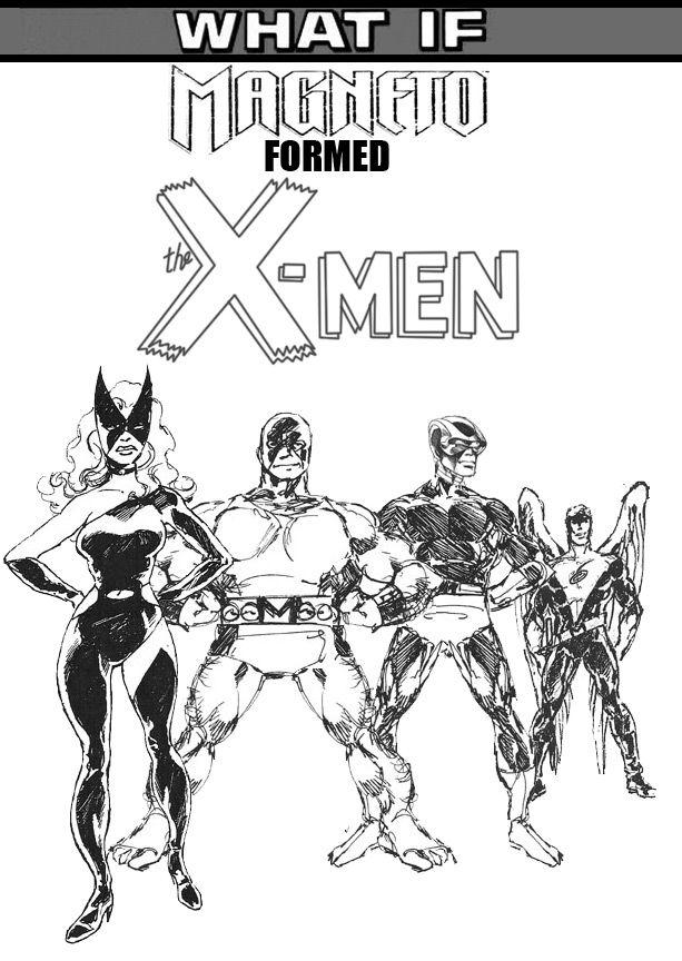 The Unpublished X Men What If Magneto Formed The X Men X Men Men Concept Art Characters