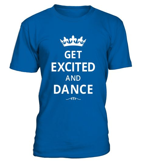 "# Get Excited and Dance Fun Dancers T-Shirt Classic Fit .  Special Offer, not available in shops      Comes in a variety of styles and colours      Buy yours now before it is too late!      Secured payment via Visa / Mastercard / Amex / PayPal      How to place an order            Choose the model from the drop-down menu      Click on ""Buy it now""      Choose the size and the quantity      Add your delivery address and bank details      And that's it!      Tags: Why Keep Calm? Get Excited…"