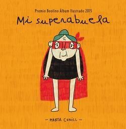 I Cun Sup Como Es Una Superabuela En Este Cuento Descubriremos Que Una Superabuela Es Una Superheroina Con Multitud Cuentos Cuento Infantiles Libro Infantil