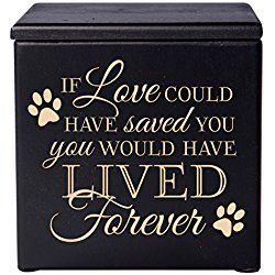 99e146ddf61 Cremation Urns for Dog, Memorial Keepsake box for Dogs and Cats, Urn for  pet ashes If Love could have saved you you would have lived forever Holds  SMALL ...