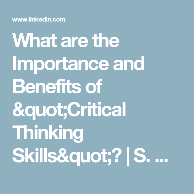 advantages of critical and creative thinking