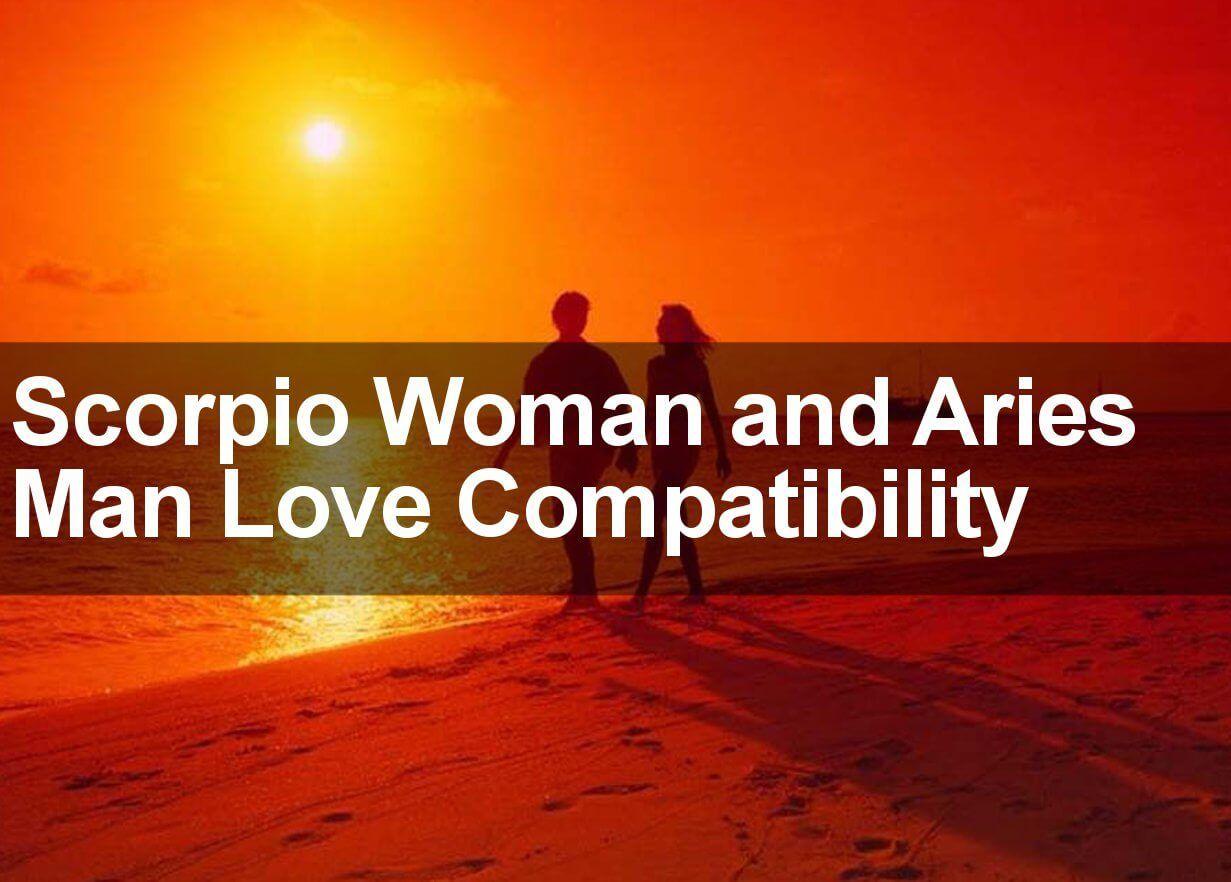 Aries woman scorpio man love marriage compatibility