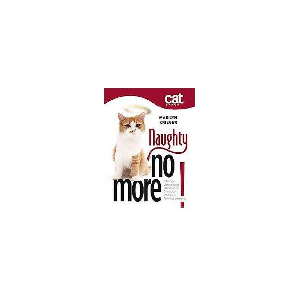 Naughty No More: Change Unwanted Behaviors Through Positive Reinforcement