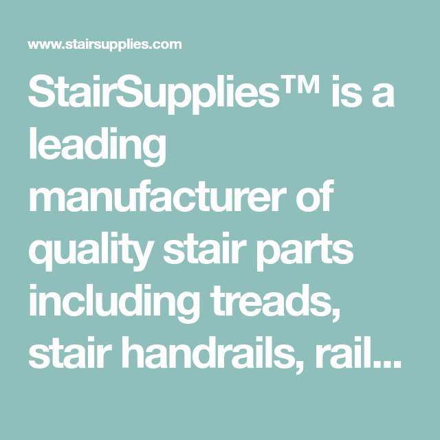Best Stairsupplies™ Is A Leading Manufacturer Of Quality Stair 400 x 300