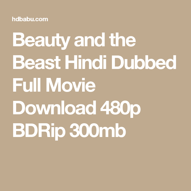 Beauty and the Beast Hindi Dubbed Full Movie Download 480p BDRip 300mb