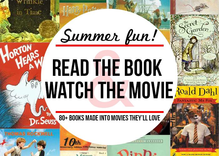 Over 80 Children S Books Made Into Movies With Images Kids Reading Books Summer Activities For Kids