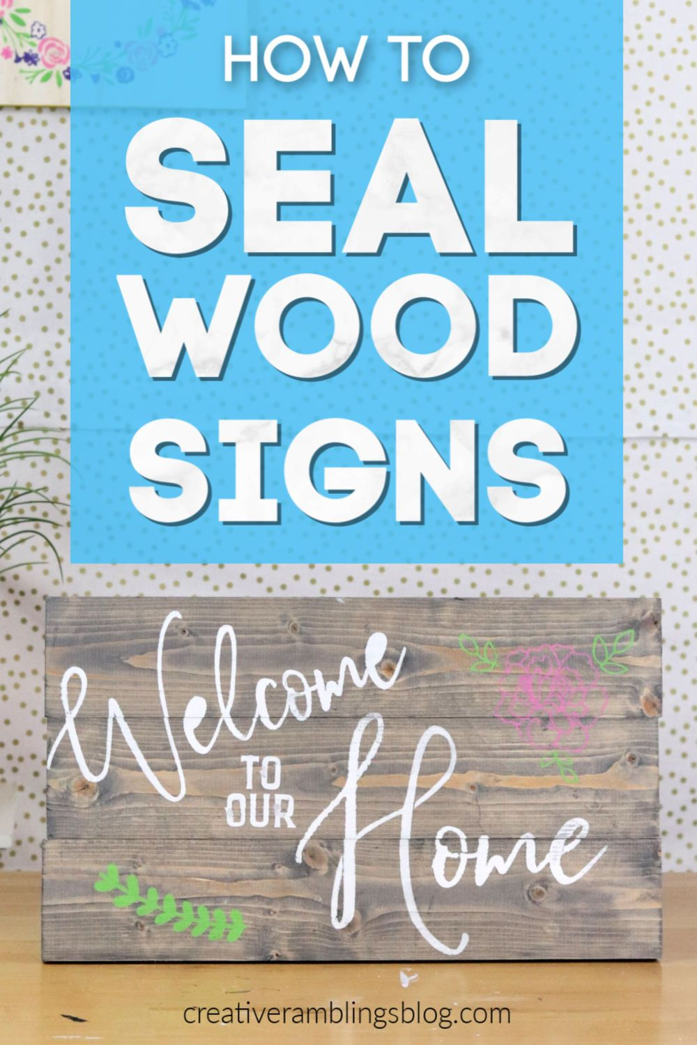 How To Seal A Wood Sign Do You Really Need To Homemade Wood Signs Painted Wood Signs Stencil Wood