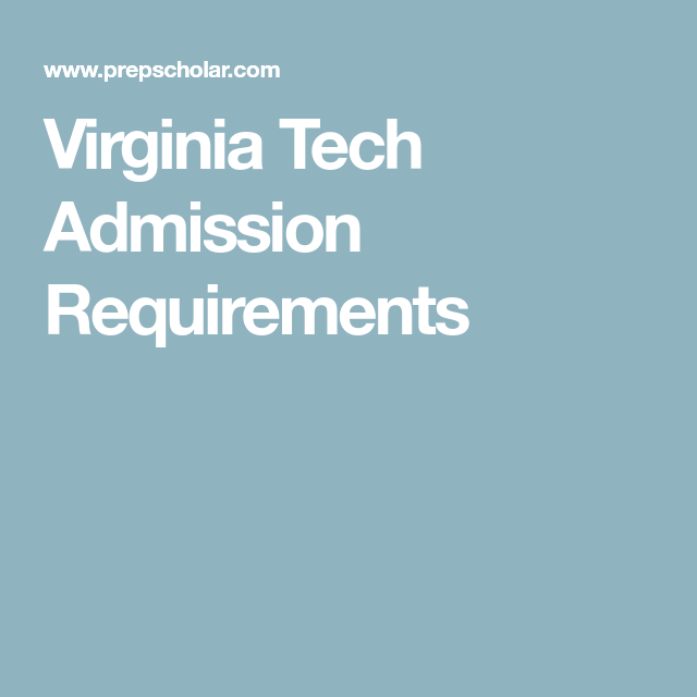 Virginia Tech Admission Requirements Boys Of Summer Pinterest