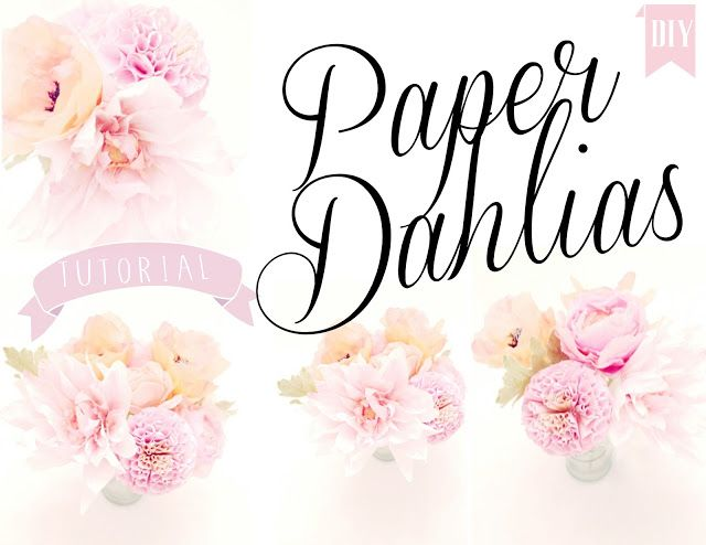 Ideas : ..Twigg studios: paper dahlias tutorial