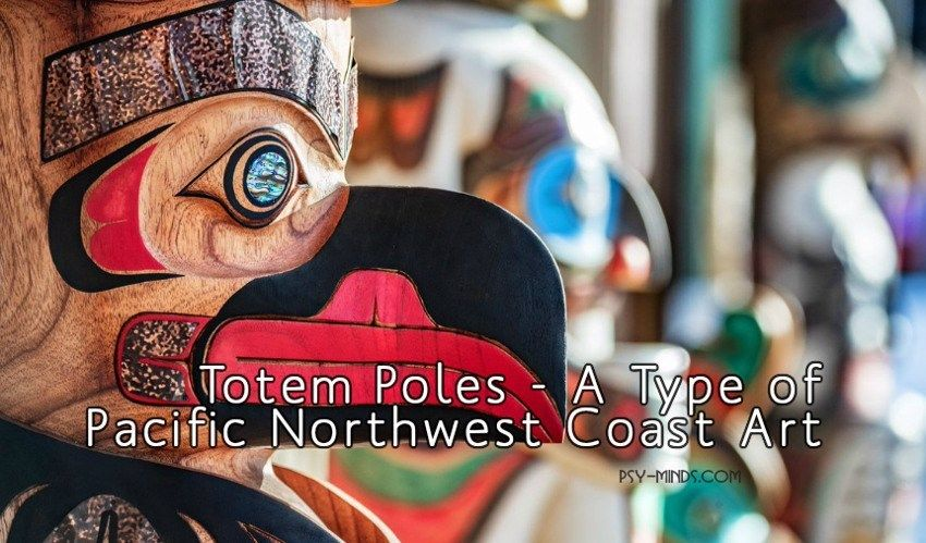 Totem Poles A Type Of Pacific Northwest Coast Art North West